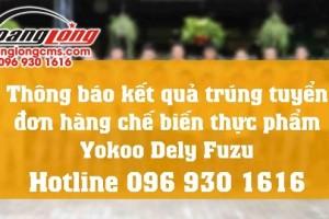 Thông báo kết quả trúng tuyển đơn hàng chế biến thực phẩm Yokoo Dely Fuzu
