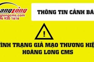 Cảnh báo: Nhiều trang web giả mạo website Hoàng Long CMS