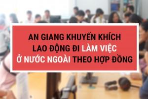 [BÁO AN GIANG] Khuyến khích lao động đi làm việc theo hợp đồng ở nước ngoài