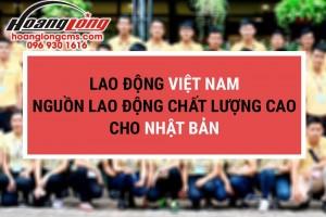 Lao động Việt Nam – nguồn nhân lực chất lượng cho thị trường Nhật Bản