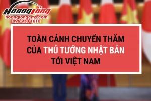 Toàn cảnh chuyến thăm Việt Nam của thủ tướng Nhật Bản Suga Yoshihide