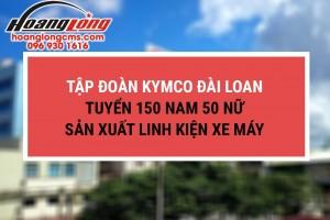 Tập đoàn Kymco Đài Loan tuyển 150 nam 50 nữ sản xuất linh kiện xe máy