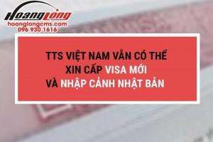 Không ảnh hưởng bởi lệnh cấm ngày 26/12, TTS Việt Nam vẫn có thể xin cấp visa mới và nhập cảnh Nhật Bản